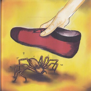 "Unnecessary Carnage averted:  ""I could squash him with my shoe, but he's not hurting me.""  Illustration by Sylvie Ashford"